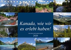 Kanada,wie wir es erlebt haben! (Tischkalender 2020 DIN A5 quer) von Eckert,  Walter