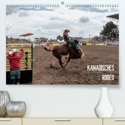 KANADISCHES RODEO (Premium, hochwertiger DIN A2 Wandkalender 2020, Kunstdruck in Hochglanz) von Joest,  Oliver