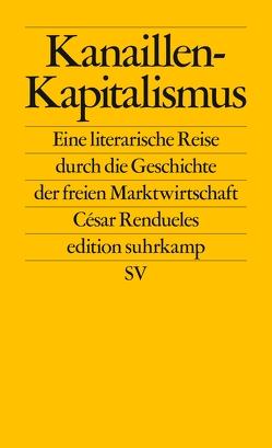 Kanaillen-Kapitalismus von Zelik,  Raul