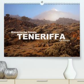 Kanarische Inseln – Teneriffa (Premium, hochwertiger DIN A2 Wandkalender 2021, Kunstdruck in Hochglanz) von Schickert,  Peter