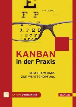 Kanban in der Praxis von Leopold,  Klaus