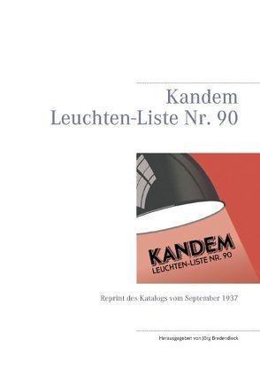 Kandem Leuchten-Liste Nr. 90 von Bredendieck,  Jörg
