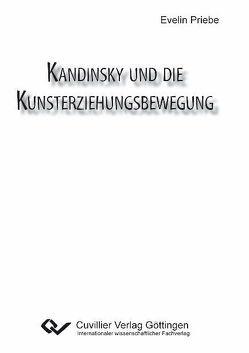 Kandinsky und die Kunsterziehungsbewegung von Priebe,  Evelin