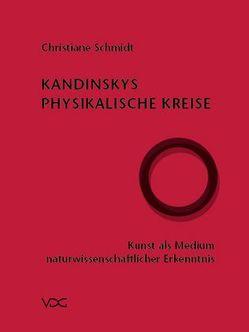 Kandinskys Physikalische Kreise von Schmidt,  Christiane