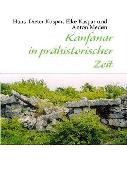 Kanfanar in prähistorischer Zeit von Kaspar,  Elke, Kaspar,  Hans D, Meden,  Anton