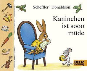 Kaninchen ist sooo müde von Donaldson,  Julia, Scheffler,  Axel, Stohner,  Anu