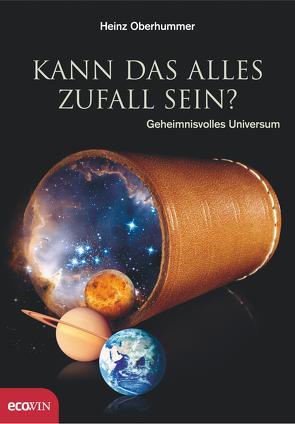 Kann das alles Zufall sein? von Oberhummer,  Heinz, Wizany,  Thomas