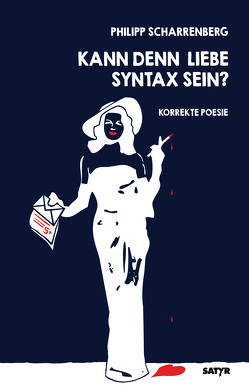 Kann denn Liebe Syntax sein? von Scharrenberg,  Philipp