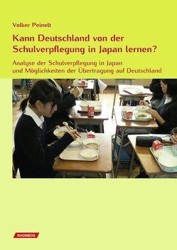 Kann Deutschland von der Schulverpflegung in Japan lernen? von Peinelt,  Volker