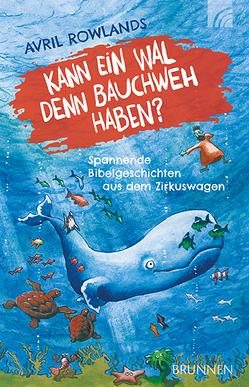 Kann ein Wal denn Bauchweh haben? von Rowlands,  Avril