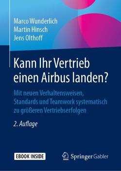 Kann Ihr Vertrieb einen Airbus landen? von Hinsch,  Martin, Olthoff,  Jens, Wunderlich,  Marco