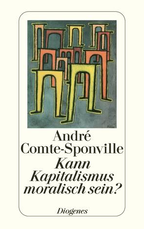Kann Kapitalismus moralisch sein? von Comte-Sponville,  André, Kober,  Hainer