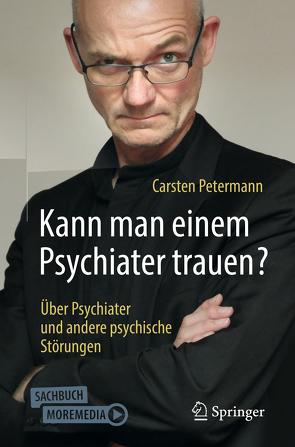 Kann man einem Psychiater trauen? von Hufnagl,  Michael, Petermann,  Carsten