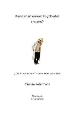 Kann man einem Psychiater trauen? von Petermann,  Carsten