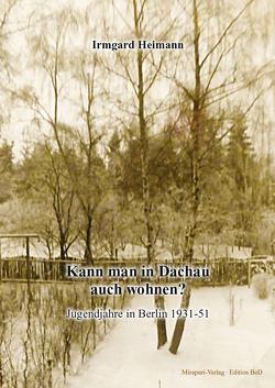 Kann man in Dachau auch wohnen? von Heimann,  Irmgard