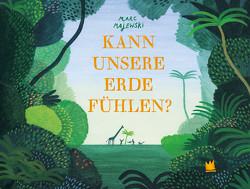Kann unsere Erde fühlen? von Majewski,  Marc, Störiko-Blume,  Ulrich