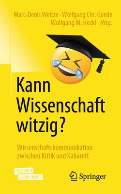 Kann Wissenschaft witzig? von Goede,  Wolfgang Chr., Heckl,  Wolfgang M., Weitze,  Marc-Denis
