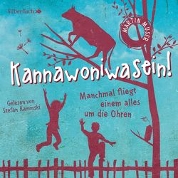 Kannawoniwasein – Manchmal fliegt einem alles um die Ohren von Kaminski,  Stefan, Muser,  Martin
