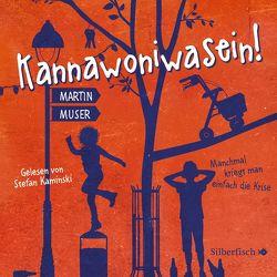Kannawoniwasein – Manchmal kriegt man einfach die Krise von Kaminski,  Stefan, Muser,  Martin
