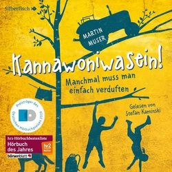 Kannawoniwasein – Manchmal muss man einfach verduften von Kaminski,  Stefan, Muser,  Martin