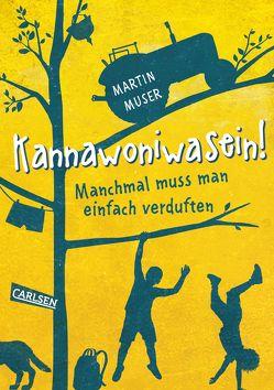 Kannawoniwasein – Manchmal muss man einfach verduften von Muser,  Martin
