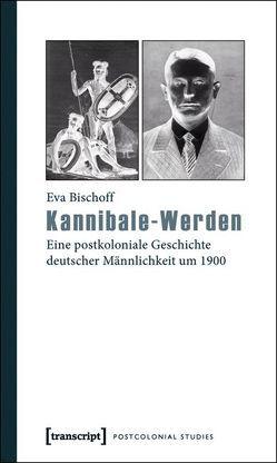 Kannibale-Werden von Bischoff,  Eva