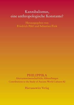 Kannibalismus, eine anthropologische Konstante? von Fink,  Sebastian, Pöhl,  Friedrich