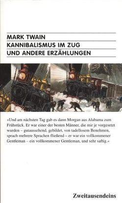 Kannibalismus im Zug und andere Erzählungen von Depryck,  Lucien, Haffmans,  Gerd, Raykowski,  Harald, Twain,  Mark