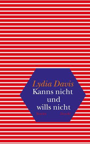 Kanns nicht und wills nicht von Davis,  Lydia, Hoffer,  Klaus