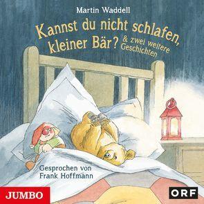 Kannst du nicht schlafen kleiner Bär? von Hoffmann,  Frank, Waddell,  Martin