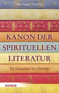 Kanon der spirituellen Literatur von Plattig,  Michael