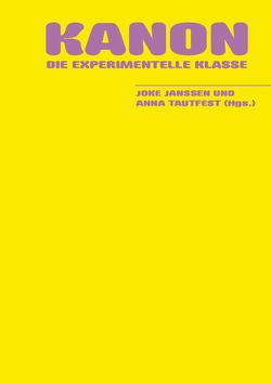 Kanon von Die Experimentelle Klasse, Janssen,  Joke, Tautfest,  Anna