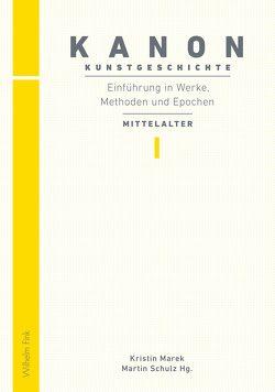 Kanon Kunstgeschichte 1. Einführung in Werke, Methoden und Epochen von Marek,  Kristin, Schulz,  Martin