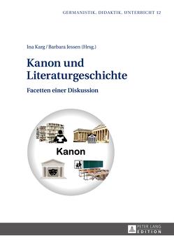 Kanon und Literaturgeschichte von Jessen,  Barbara, Karg,  Ina