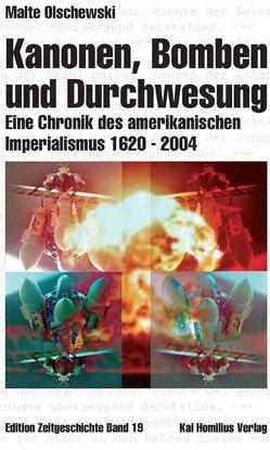 Kanonen, Bomben und Durchwesung. Eine Chronik des amerikanischen Imperialismus 1620-2004 von Olschewski,  Malte