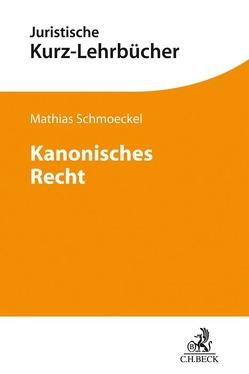 Kanonisches Recht von Schmoeckel,  Mathias