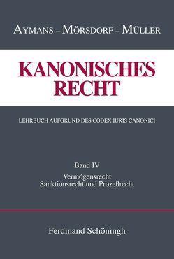 Kanonisches Recht. Lehrbuch aufgrund des Codex Iuris Canonici von Aymans,  Winfried, Mörsdorf,  Klaus, Müller,  Ludger