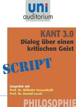 Kant 3.0 – Dialog von Vossenkuhl / Lesch,  Wilhelm / Harald
