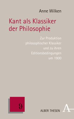 Kant als Klassiker der Philosophie von Wilken,  Anne