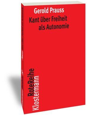 Kant über Freiheit als Autonomie von Prauss,  Gerold
