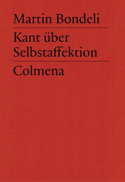 Kant über Selbstaffektion von Bondeli,  Martin