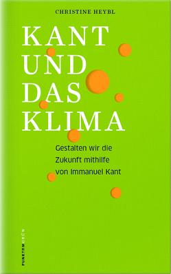 KANT UND DAS KLIMA von Heybel,  Christine