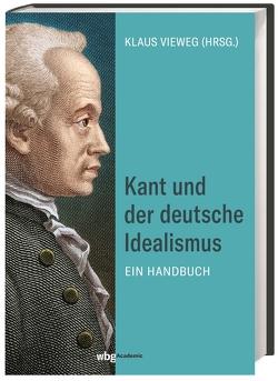 Kant und der deutsche Idealismus von Bondeli,  Martin, Esser,  Andrea, Gabriel,  Markus, Koch,  Anton Friedrich, Schmidt,  Andreas, Vieweg,  Klaus