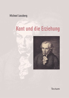Kant und die Erziehung von Lausberg,  Michael