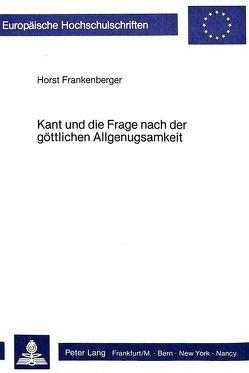 Kant und die Frage nach der göttlichen Allgenugsamkeit von Frankenberger,  Horst