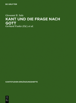 Kant und die Frage nach Gott von Funke,  Gerhard, Malter,  Rudolf, Sala,  Giovanni B