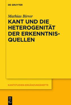 Kant und die Heterogenität der Erkenntnisquellen von Birrer,  Mathias
