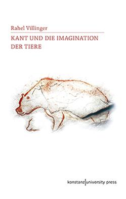 Kant und die Imagination der Tiere von Villinger,  Rahel