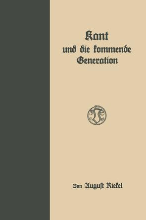 Kant und die kommende Generation von Riekel,  August