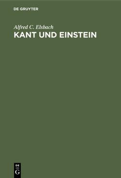 Kant und Einstein von Elsbach,  Alfred C.